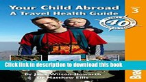 [Popular Books] Your Child Abroad: a Travel Health Guide (Bradt Travel Guides (Other Guides)) Full