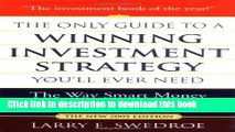 [Download] The Only Guide to a Winning Investment Strategy You ll Ever Need: The Way Smart Money