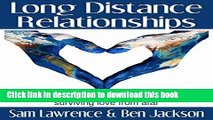 [Popular Books] Long Distance Relationships: Online Relationships to Military Relationships,