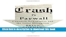 [Download] Crash to Paywall: Canadian Newspapers and the Great Disruption Hardcover Free