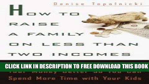 Collection Book How to Raise a Family on Less Than Two Incomes: The Complete Guide to Managing