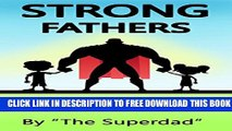 Collection Book Strong Fathers: Happy Kids (good parenting, good fathers, strong fatherhood,