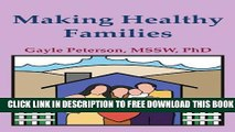 New Book Making Healthy Families:  A Guide for Parents, Spouses and Stepparents (making healthy