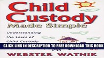 Collection Book Child Custody Made Simple: Understanding the Laws of Child Custody and Child Support
