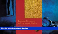 READ THE NEW BOOK Teaching Literature and Language Online (Options for Teaching (Paperback)) READ