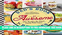 New Book Dad s Book Of Awesome Recipes: From Sweet Candy Bacon to Cheesy Chicken Fingers, 100+