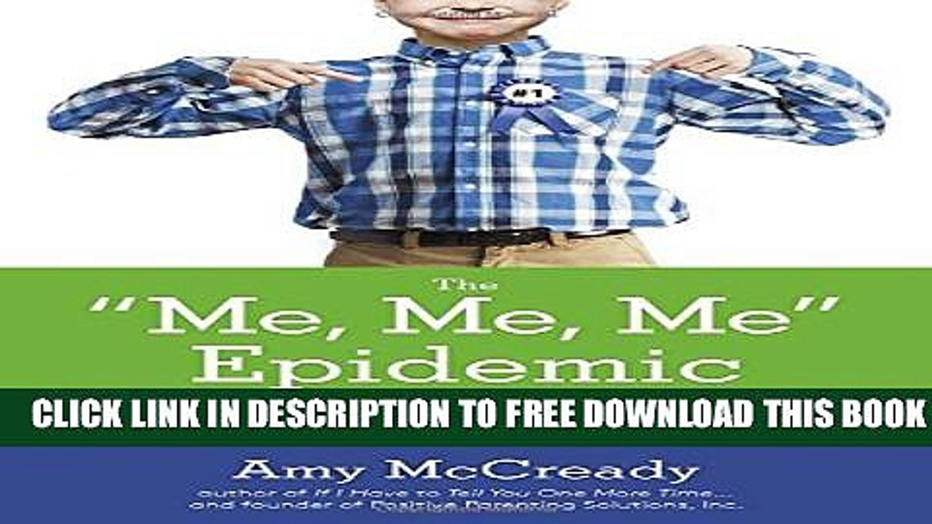 Collection Book The Me, Me, Me Epidemic: A Step-by-Step Guide to Raising Capable, Grateful Kids in