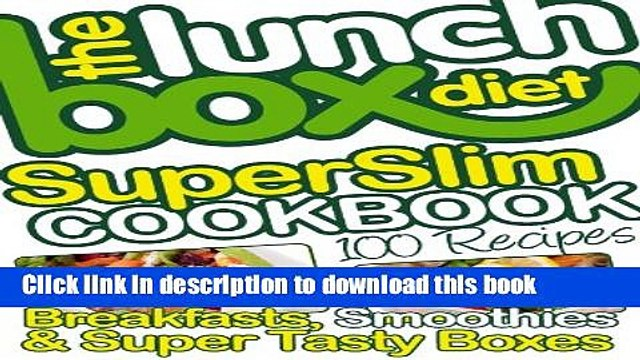 [PDF] The Lunch Box Diet Superslim Cookbook - 100 Low Fat Recipes For Breakfast, Lunch Boxes