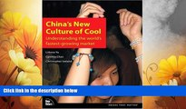 Must Have  China s New Culture of Cool: Understanding the world s fastest-growing market