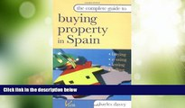 Big Deals  The Complete Guide to Buying Property in Spain: Buying, Renting, Letting and Selling