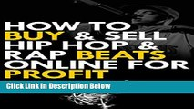 Books How to Buy and Sell  Hip Hop and Rap Beats  Online for Profit: How to make hip hop beats and