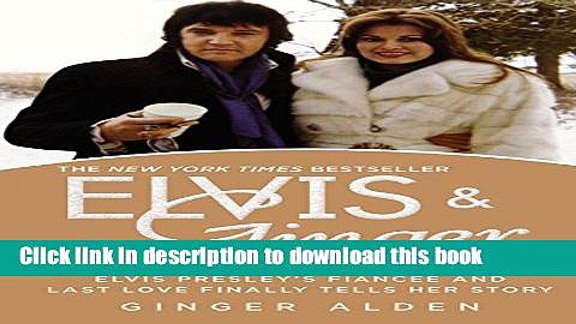 [PDF] Elvis and Ginger: Elvis Presley s Fiancée and Last Love Finally Tells Her Story Popular