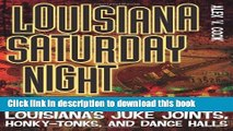 [PDF] Louisiana Saturday Night: Looking for a Good Time in South Louisiana s Juke Joints,