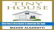 [PDF] Tiny House: The Definitive Manual To Tiny Houses: Home Construction, Interior Design, Tiny