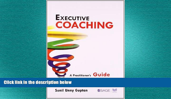 READ book  Executive Coaching: A Practitioner s Guide to Creating Excellence (Response Books)