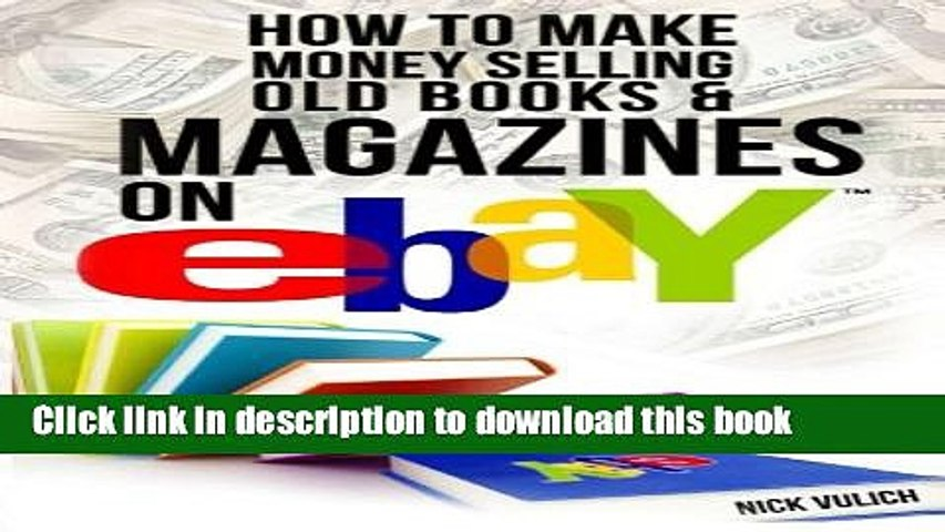 [Read PDF] How to Make Money Selling Old Books and Magazines on eBay (eBay Selling Made Easy) | Godialy.com