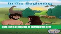 [PDF] In the Beginning: God s Word for God s Children (The KathIrene Kids Bible Series Book 1)