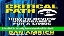 [PDF] Critical Path: How to Review Videogames for a Living Full Online