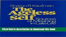 [PDF] The Ageless Self: Sources of Meaning in Late Life (Life Course Studies) Full Colection