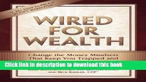 [PDF] Wired for Wealth: Change the Money Mindsets That Keep You Trapped and Unleash Your Wealth
