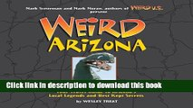 [PDF] Weird Arizona: Your Travel Guide to Arizona s Local Legends and Best Kept Secrets Full Online