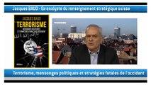 """Le colonel suisse Jacques BAUD nous parle du terrorisme comme """"stratégie militaire gouvernementale""""."""
