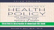 [PDF] Introduction to U.S. Health Policy: The Organization, Financing, and Delivery of Health Care