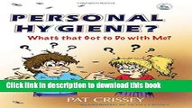 [PDF] Personal Hygiene? What s that Got to Do with Me? Full Colection