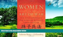 Must Have  Women and the Art of War: Sun Tzu s Strategies for Winning Without Confrontation  READ
