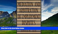 READ FREE FULL  Mediation and Arbitration of Employment Disputes (Jossey-Bass Conflict Resolution
