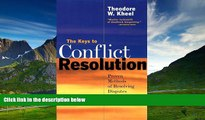 READ FREE FULL  The Keys to Conflict Resolution: Proven Methods of Resolving Disputes