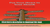[PDF] Put Your Heart in Your Mouth: Natural Treatment for Atherosclerosis, Angina, Heart Attack,