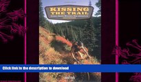 READ  Kissing the Trail: Greater Seattle Mountain Bike Adventures FULL ONLINE