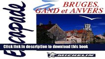 [PDF] Michelin Escapade Bruges Gand Anvers (French), 1e Full Online