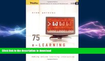 EBOOK ONLINE 75 e-Learning Activities: Making Online Learning Interactive READ PDF FILE ONLINE