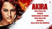 AKIRA JUKEBOX Akira - Sonakshi Sinha - Konkana Sen Sharma - Anurag Kashyap