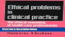 Ebook Ethical Problems in Clinical Practice: The Ethical Reasoning of Health Care Professionals