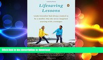 READ  Lifesaving Lessons: Notes from an Accidental Mother  GET PDF
