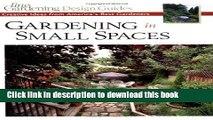 [PDF] Gardening in Small Spaces: Creative Ideas from America s Best Gardeners (Fine Gardening