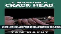 [PDF] I Married a Crack Head: Living with Crack Cocaine Popular Online