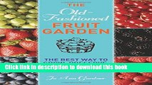 [PDF] Old-Fashioned Fruit Garden: The Best Way to Grow, Preserve, and Bake with Small Fruit Full