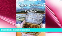 READ  Upper Columbia Flyfisher: Notes, Stories   Secrets from the Shining Reach  PDF ONLINE