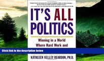 Must Have  It s All Politics: Winning in a World Where Hard Work and Talent Aren t Enough  READ