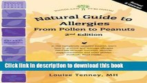 [Popular Books] Natural Guide to Allergies (2nd Edition): From Pollen to Peanuts (Woodland Health)