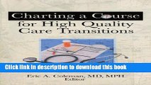 [Popular Books] Charting A Course For High Quality Care Transitions Free Online