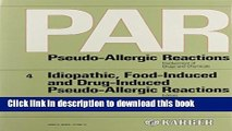 New Book Idiopathic, Food-Induced and Drug-Induced Pseudo-Allergic Reactions (PAR. Pseudo-Allergic
