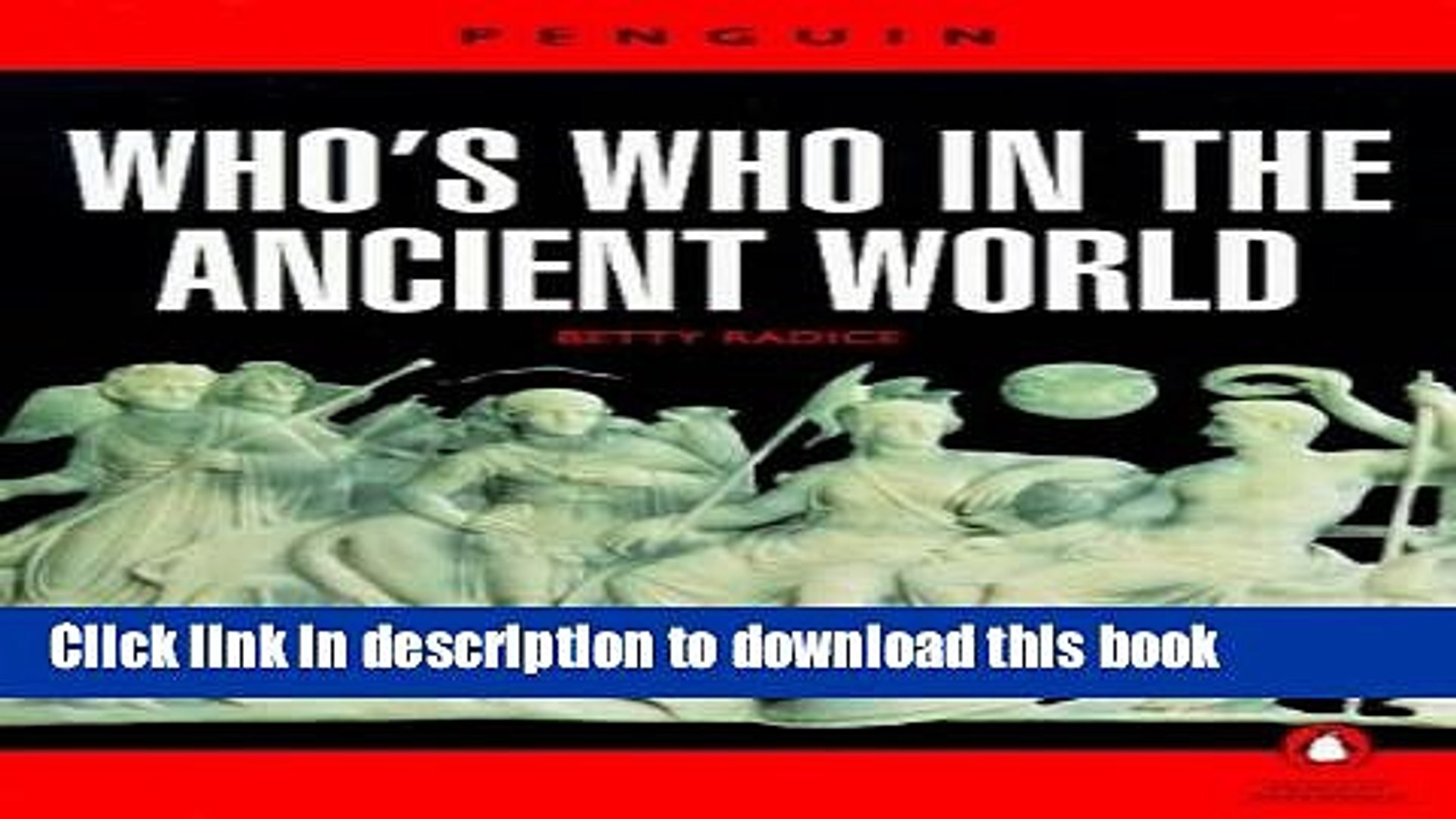Collection Book Who s Who in the Ancient World: A Handbook to the Survivors of the Greek and Roman