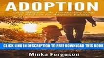 [PDF] Adoption: Child Adoption: An Introductory Guide to Adoption for Adoptive Parents (Adoption,