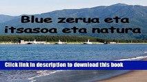 [PDF] Blue zerua eta itsasoa eta natura (Basque Edition) Full Online