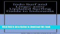 [PDF] Indo Surf and Lingo: 2007 Updated Surfing Guide to Indonesia Popular Colection